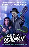 Dial D for Deadman (Dan Deadman Space Detective, #1)