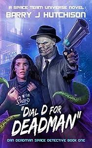 Dial D for Deadman (Dan Deadman Space Detective, #1)