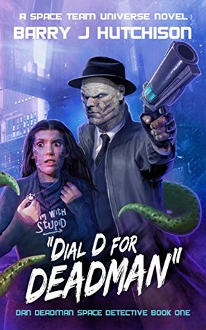 Dial D for Deadman by Barry J. Hutchison