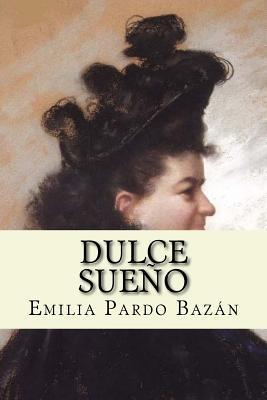 Dulce Sueno (Spanish Edition)