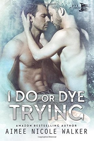 I Do, or Dye Tryng (Curl Up and Dye Mysteries, #4)