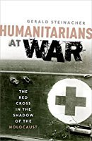 Humanitarians at War The Red Cross in the Shadow of the Holocaust