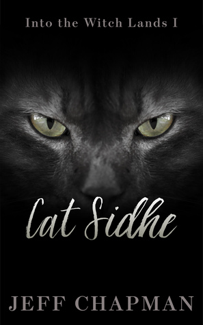 Cat Sidhe: Into the Witch Lands I