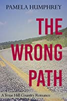 The Wrong Path: A Texas Hill Country Romance