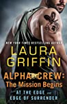 The Mission Begins: At the Edge and Edge of Surrender (Alpha Crew, #1-2)