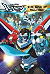The Rise of Voltron (Voltron Legendary Defender, #1)