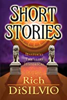 Short Stories by Rich DiSilvio