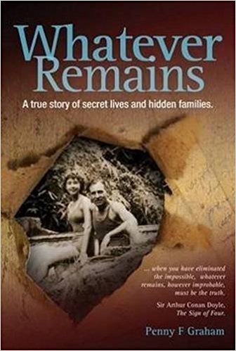 Whatever Remains A True Story of Secret Lives and Hidden Families