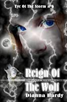 Reign Of The Wolf (Eye Of The Storm #6)