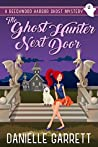 The Ghost Hunter Next Door (Beechwood Harbor Ghost Mystery, #1)