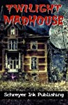 The Twilight Madhouse: Volume 1 (TM)