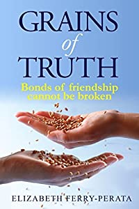 Grains of Truth: Bonds of friendship cannot be broken