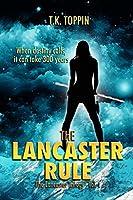 The Lancaster Rule - The Lancaster Trilogy Vol. I