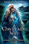 A Chieftain's Wife (Irish Witch series # 4)