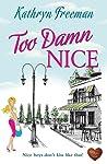 Review ebook Too Damn Nice by Kathryn Freeman
