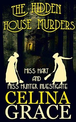 The Hidden House Murders by Celina Grace