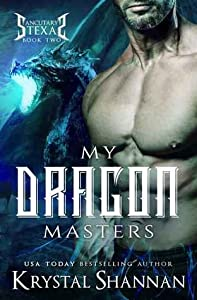 My Dragon Masters (Sanctuary, Texas, #2)