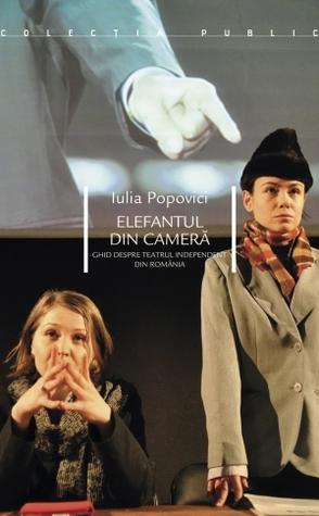 Elefantul din cameră - Ghid despre teatrul independent din România