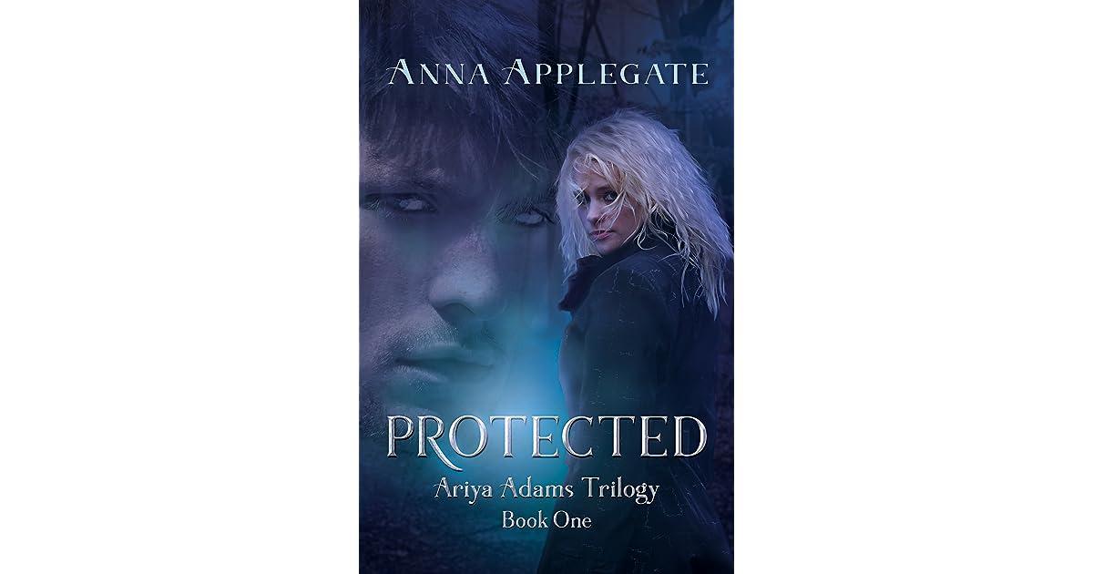 Read Protected Ariya Adams Trilogy 1 By Anna Applegate