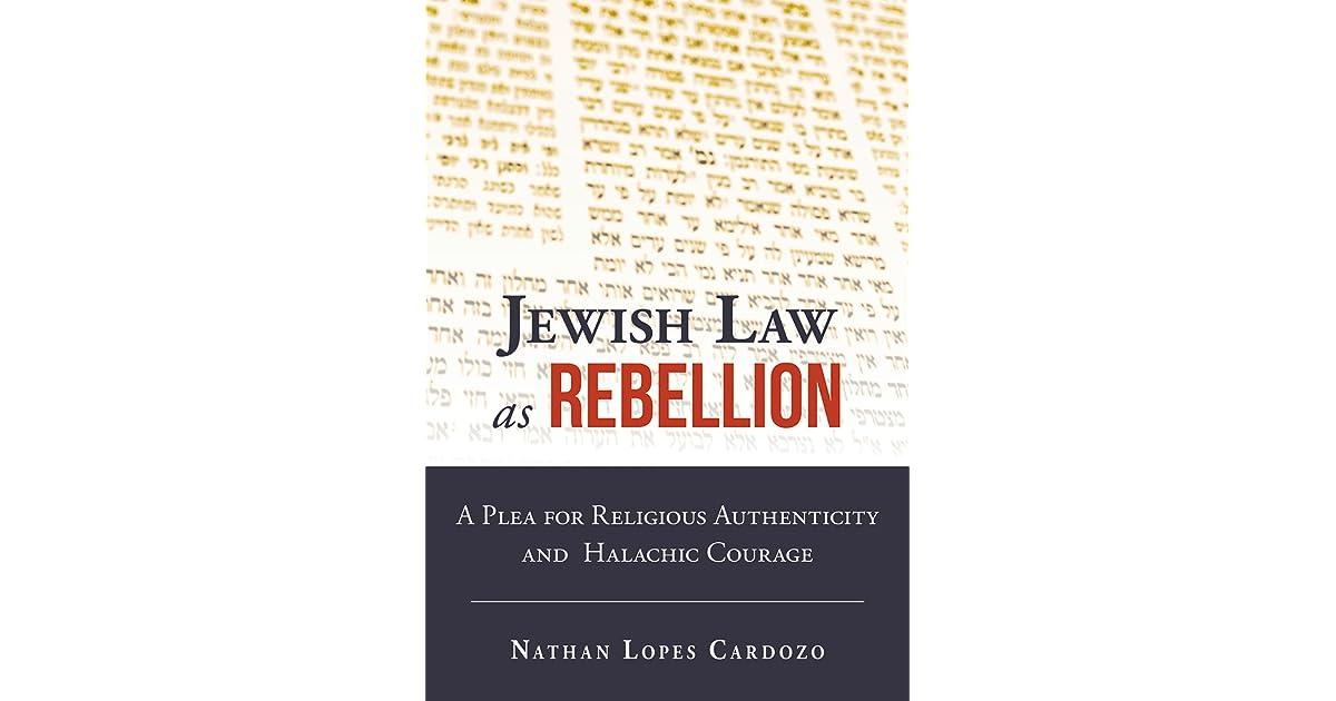 Jewish Law as Rebellion: A Plea for Religious Authenticity