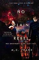 No Plain Rebel (No Ordinary Star, #2)