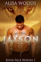 Jaxson (River Pack Wolves, #1)