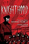 End of Knighthood Part II: The King's Move (Reverence, #3)