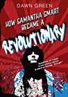 How Samantha Smart Became a Revolutionary by Dawn Green