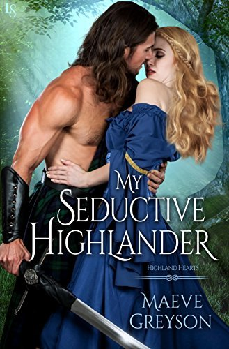 My Seductive Highlander: A Highland Hearts Novel  by  Maeve Greyson