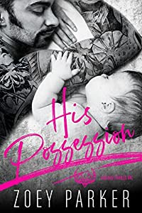 HIS POSSESSION: A Dark Bad Boy Baby Romance (Vicious Thrills MC)