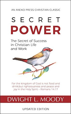 Secret Power - Updated Edition: The Secret of Success in Christian Life and Work