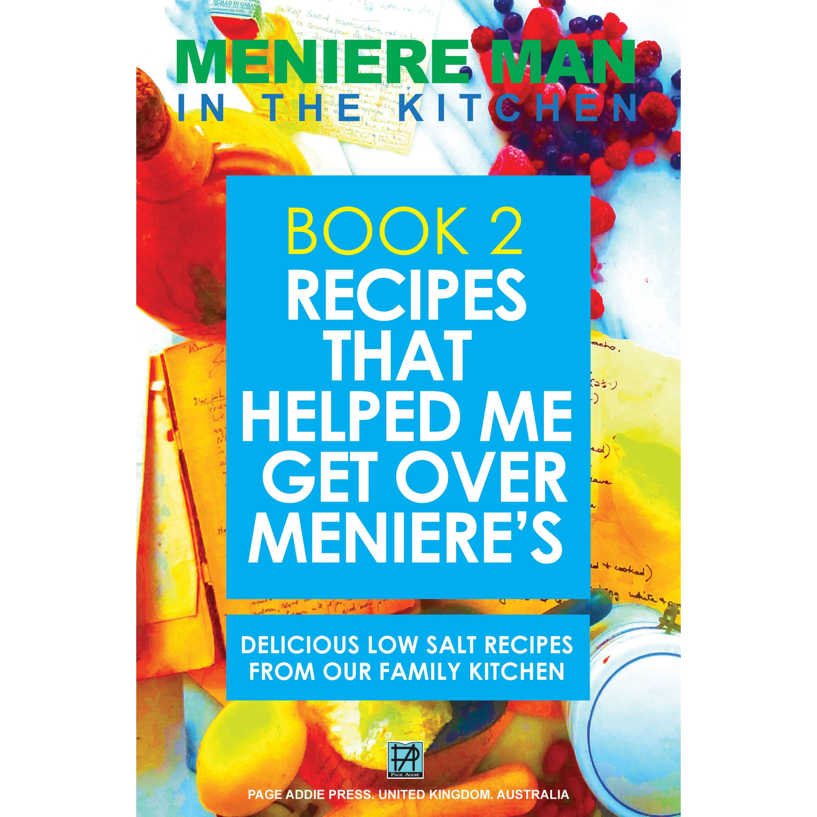Meniere Man in the Kitchen. Book 2. Recipes That Helped Me Get Over ...