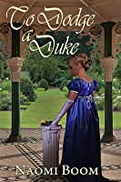 To Dodge a Duke (Entangled Nobility Book 2)
