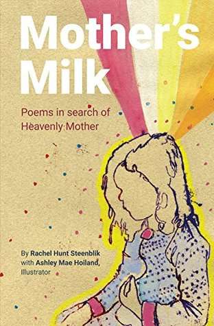 Mother's Milk: Poems in Search of Heavenly Mother