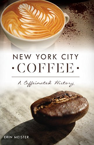 New York City Coffee A Caffeinated History