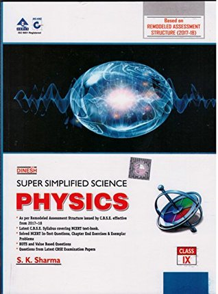 Super Simplified Science physics class IX by S K Sharma