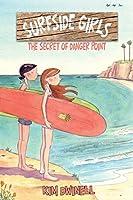 The Secret of Danger Point (Surfside Girls #1)