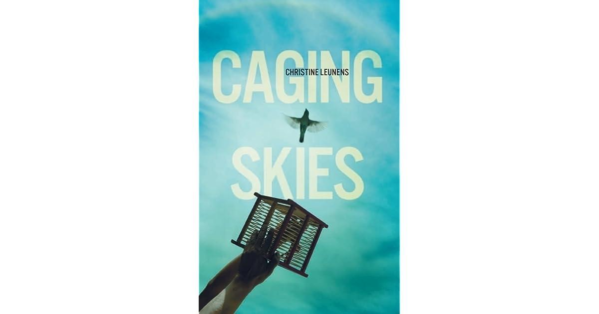 Caging Skies By Christine Leunens