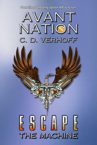 Escape the Machine (Avant Nation #2)