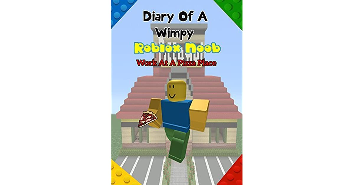 Diary Of A Wimpy Noob Job At A Pizza Place Episode A Hilarious