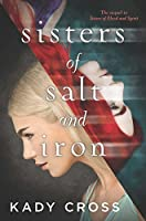 Sisters Of Salt And Iron (Sisters of Blood and Spirit, Book 2)