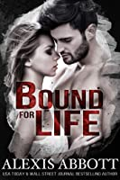 Bound for Life: Bound to the Bad Boy, Book 1