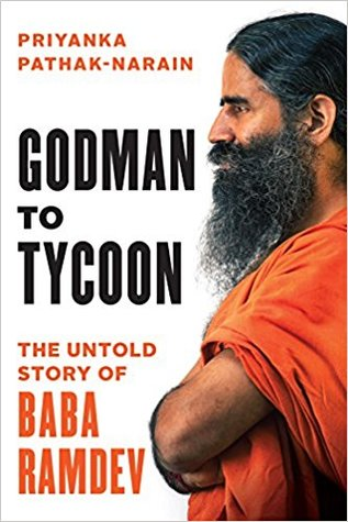 Godman to Tycoon : The Untold Story of Baba Ramdev by