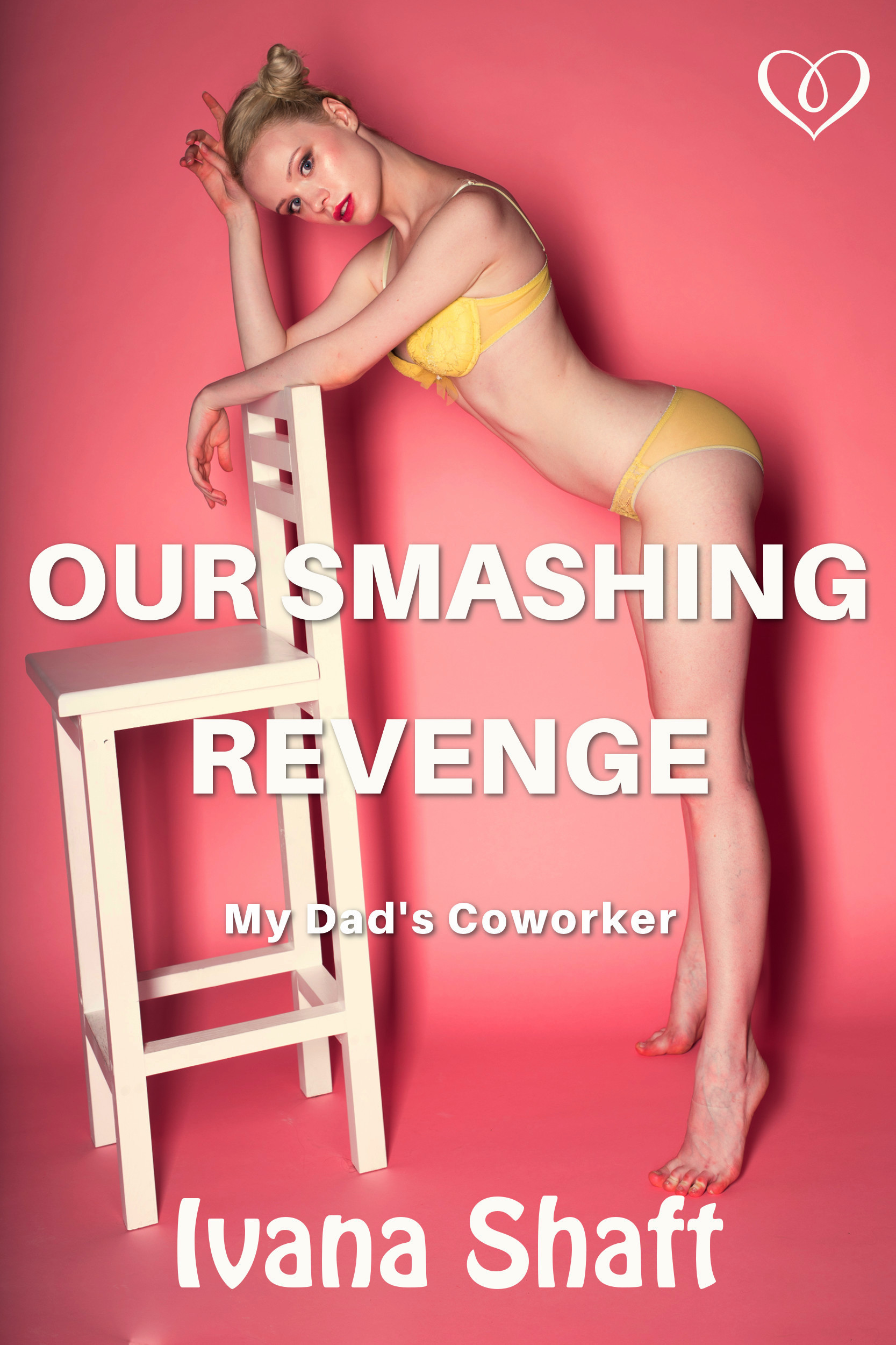 Our Smashing Revenge: My Dads Coworker Ivana Shaft
