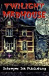 Twilight Madhouse