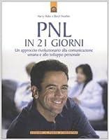 Pnl in 21 giorni: Un approccio rivoluzionario alla comunicazione umana e allo sviluppo personale