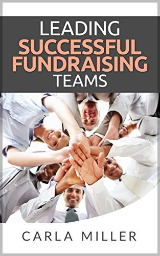 Leading Successful Fundraising Teams  by  Carla Miller