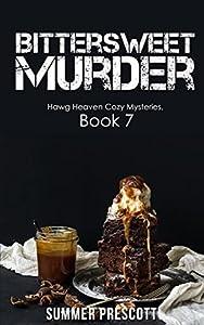 Bittersweet Murder (Hawg Heaven Cozy Mysteries #7)