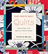 East-Meets-West Quilts: Tiptoe into Improv with Japanese-Inspired Designs