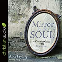Mirror for the Soul: A Christian Guide to the Enneagram